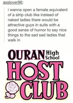 aahahah... this is the best way I've ever heard a host club explained, I have to remember that the next time someone asks me what a host club is...