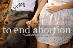 to end abortion. and no I do not hate people have had an abortion I love them and I pray for them.