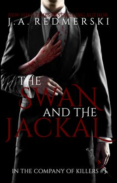 The Swan & the Jackal (In the Company of Killers #3) by J.A. Redmerski.  Genre: Adult Suspense/ Crime Thriller, Romantic Suspense Read an excerpt from the book and enter the giveaway