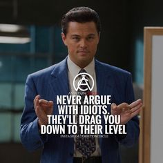 """7,053 Likes, 39 Comments - Entrepreneur Motivation (@ambitioncircle) on Instagram: """"Never argue with idiots. # DOUBLE TAP IF YOU AGREE!"""""""