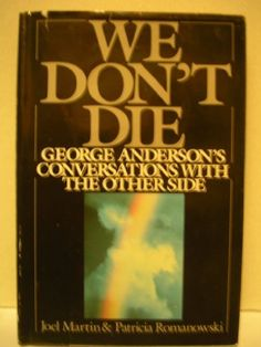 We Don't Die: George Anderson's Conversations with the Other Side by Joel Martin, http://www.amazon.com/dp/0399133232/ref=cm_sw_r_pi_dp_G7WKpb18K4RY0