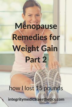 One of many unwanted effects of menopause is weight gain. How I lost 15 pounds - Menopause Remedies