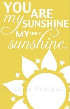 Arise and Shine, You are My Sunshine, lots of cute ideas!