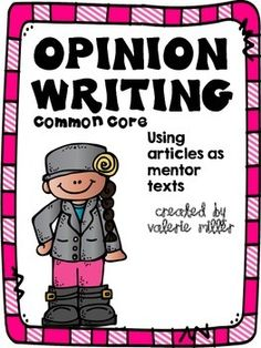 Common Core Opinion Writing -Using articles and mentor texts Opinion Essay, Fact And Opinion, Opinion Writing, Opinion Piece, Argumentative Writing, Persuasive Writing, Essay Writing, Interactive Writing Notebook, Writing Workshop