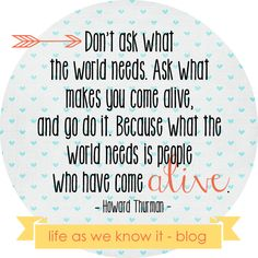 Quote by Howard Thurman.