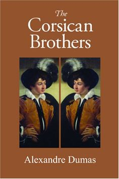 Book Title: The Corsican Brothers / Author: Dumas, Alexandre Book Title, Book Cover Design, Brother, Author, Adventure, Reading, Dumas Alexandre, Books, Movie Posters