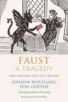 Faust : a tragedy : parts one & two, fully revised / Johann Wolfgang von Goethe ; translated from the German by Martin Greenberg ; introduction by W. Daniel Wilson.