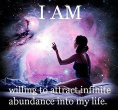 I Am attracting Infinite Abundance into my Life!!!