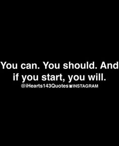 You can. You should. And if you start, you will.