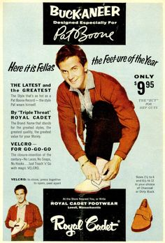 vintage - footwear - ad with Pat Boone Rockabilly Outfits, Rockabilly Fashion, Rockabilly Clothing, Vintage Shoes, Vintage Men, Vintage Outfits, Vintage Fashion, Mens Shoes Boots, Sock Shoes