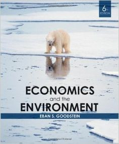 By Eban S. Goodstein: Economics and the Environment Sixth Edition Used Books, Ecology, Economics, Nonfiction, Books Online, Environment, Author, Property Rights, Presentation