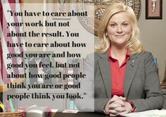 Find something that you love to do and do it: | Community Post: 22 Amy Poehler Quotes That Will Actually Change Your Life