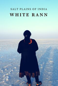The popular salt plains of India, White Rann of Kutch