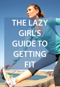Feeling lazy? Click to find out how you can still get fit even when you're feeling lazy.
