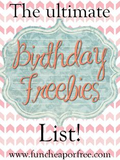 HUGE list of birthday freebies, and tips on how to get the most of your freebies, filtering them from your inbox, and how to never let a deal expire again! From www.funcheaporfree.com #birthday #freebie #funcheaporfree #food #deal