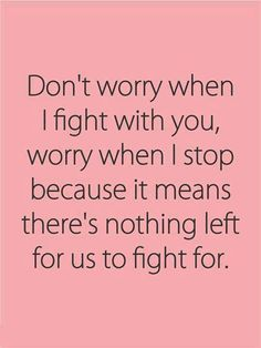 I fight for the people and things that matter most to me.