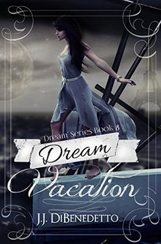 Dream Vacation: Dream Series book 8