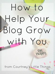 How to Help Your Blog Grow with You