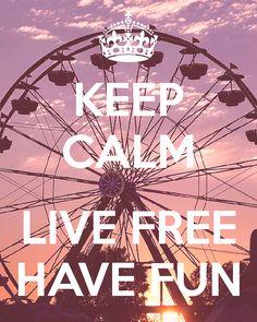 Keep Calm Live Free Have Fun