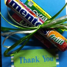 Thank you teacher gift idea.  Card says: thank you for all your extra hard work it mentos lot to me.
