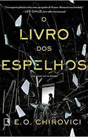 O livro dos espelhos – E.O. Chirovici