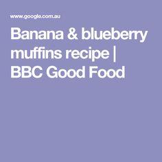 Banana & blueberry muffins recipe | BBC Good Food