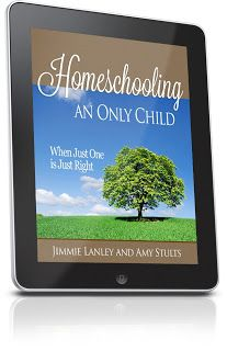 Homeschooling an Only Child: When Just One is Just Right, a digital guide by @Jimmie Lanley  and @Amy Stults