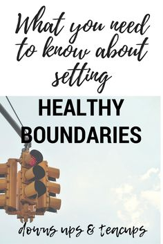 What you need to know about setting healthy boundaries  www.downsupsteacups.com