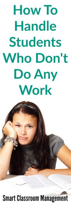 How To Handle Students Who Don't Do Any Work - Smart Classroom Management Classroom Behavior Management, Student Behavior, Behaviour Management, Effective Study Tips, Behavior Interventions, Good Student, Student Motivation, School Psychology, School Counseling