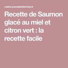 Recette de Saumon glacé au miel et citron vert : la recette facile Honey, Lime Juice, Kitchens, Garlic Shrimp, Fish, Glazed Salmon