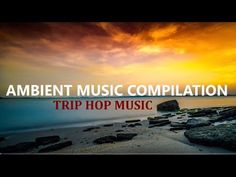 YouTube Ambient Music Compilation