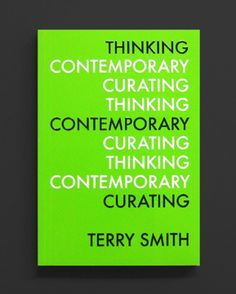 Thinking contemporary Curating. Terry Smith