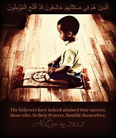الَّذِينَ هُمْ فِي صَلَاتِهِمْ خَاشِعُونَ قَدْ أَفْلَحَ الْمُؤْمِنُونَ