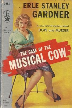 """Pulp Cover for """"The Case of the Musical Cow"""" Weirdest book title ever? Hard Rock, Damsels In Peril, Pulp Fiction Book, Cheap Books, Pulp Magazine, Magazine Covers, Vintage Book Covers, Pocket Books, Pulp Art"""