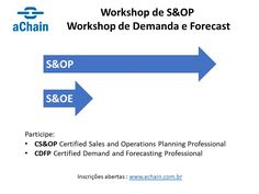Faça CS&OP Certified Sales and Operations Planning Professional e CDFP Certified Demand and Forecasting Professional: www.achain.com.br