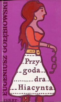 """""""Przygoda dra Hiacynta"""" Eugeniusz Gołębiowski Cover by Jan Młodożeniec (Mlodozeniec) Published by Wydawnictwo Iskry 1979"""