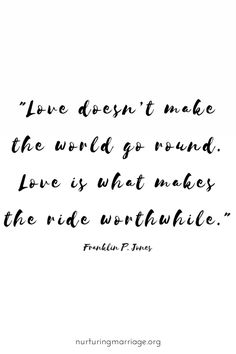 For my man. Love makes the ride worthwhile.