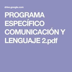 PROGRAMA ESPECÍFICO COMUNICACIÓN Y LENGUAJE 2.pdf Teacher, Kids, Speech Therapy, The World, Phonological Awareness, Kids Education, Special Education, Children, Boys