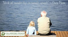 We do not remember days, we remember moments. ~ Cesare Pavese  http://www.calabogie.com