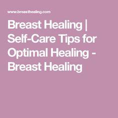 Breast Healing | Self-Care Tips for Optimal Healing - Breast Healing