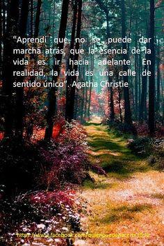 La vida es una calle de sentido único..