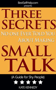 Free: Three Secrets No One Ever Told You About Making Small Talk (A Guide for Shy People)