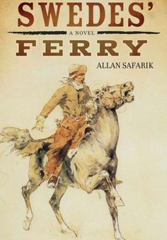Swedes' Ferry, an historically accurate novel by Allan Safarik about an international showdown between police forces, and at the same time a picaresque tale of cops and robbers and life along the Canada/US prairie border at the end of the 19th Century. Available at your local bookstore and online with free shipping October 2nd, 2013