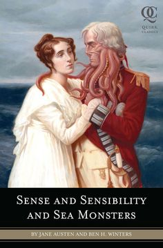 Sense and Sensibility and Sea Monsters by Ben H. This Jane Austen parody has sea monsters involved in the love lives of sisters Elinor and Marianne, who also are dealing with royalty, ruffians and shifty cephalopods. Monster Book Of Monsters, Sea Monsters, River Monsters, Good Books, Books To Read, My Books, Love Book, Book 1, Book Nerd