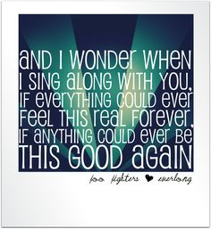 Foo Fighters - Everlong - Lyrics My all time favorite song