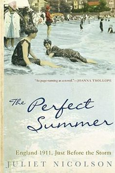 In The Perfect Summer, author Juliet Nicolson chronicles the summer of 1911 when the king was newly crowned and the aristocracy bounded from one house party to the next.  Change was in the air as the country was brought to a standstill by strikes and a deadly heat wave.