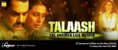 Talaash: The Answer Lies Within - A cop, investigating the mysterious death of a filmstar, meets a sex-worker, while he faces some personal problems psychologically. The mystery connects these people in a way, that ultimately changes their lives.