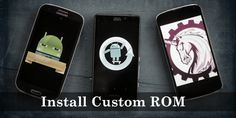 How To Find & Install Custom ROM On Android