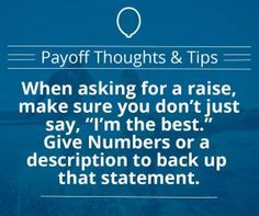 Give numbers and descriptions to show your boss that you rock and have earned your raise! #empowermentfinance #whatsyourpayoff #Payoff