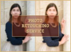 Photo Retouching Service Photo Editing Photo Editing For One